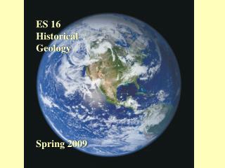 ES 16 Historical Geology Spring 2009