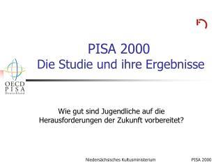 PISA 2000  Die Studie und ihre Ergebnisse