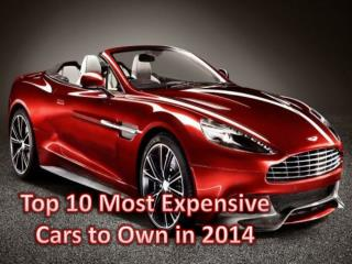 Top 10 Most Expensive Cars to Own in 2014