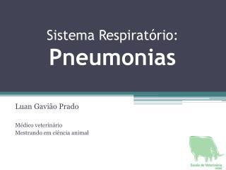 Sistema Respiratório: Pneumonias