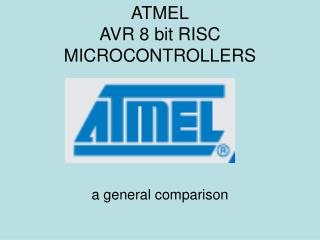 ATMEL AVR 8 bit RISC MICROCONTROLLERS