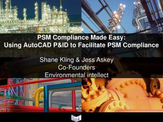 PSM Compliance  Made Easy: Using AutoCAD P&ID to Facilitate  PSM Compliance