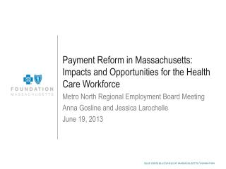 Payment Reform in Massachusetts: Impacts and Opportunities for the Health Care Workforce