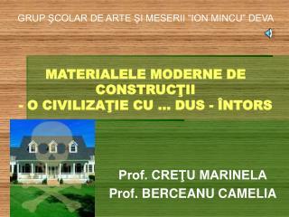 MATERIALELE MODERNE DE CONSTRUCŢII  - O CIVILIZAŢIE CU … DUS - ÎNTORS