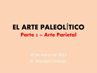 EL ARTE PALEOLÍTICO Parte 2 – Arte Parietal