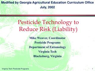 Pesticide Technology to Reduce Risk Liability