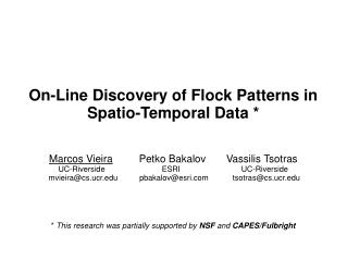 On-Line Discovery of Flock Patterns in Spatio-Temporal Data *