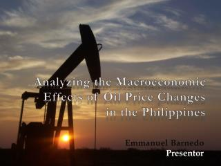 Analyzing the Macroeconomic  Effects of Oil Price Changes  in  t he Philippines