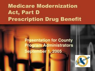 Medicare Modernization Act, Part D Prescription Drug Benefit