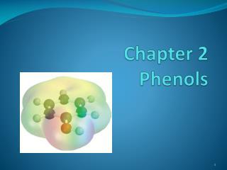 Chapter 2 Phenols