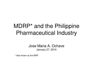 MDRP* and the Philippine Pharmaceutical Industry