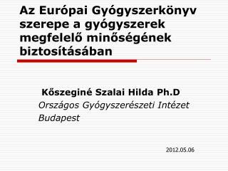 Az Európai Gyógyszerkönyv szerepe a gyógyszerek megfelelő minőségének biztosításában