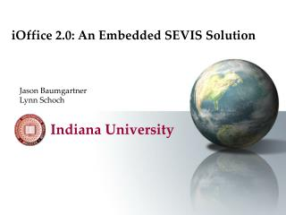 iOffice 2.0: An Embedded SEVIS Solution