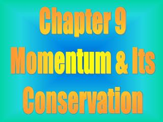 Chapter 9 Momentum  Its Conservation