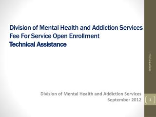 Division of Mental Health and Addiction Services Fee  For Service  Open  Enrollment Technical Assistance
