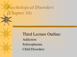 Psychological Disorders (Chapter 16)