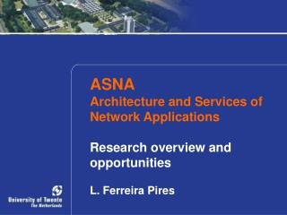 ASNA Architecture and Services of Network Applications Research overview and  opportunities