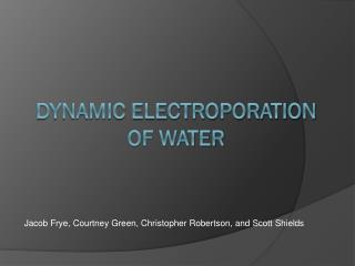 Dynamic Electroporation of Water