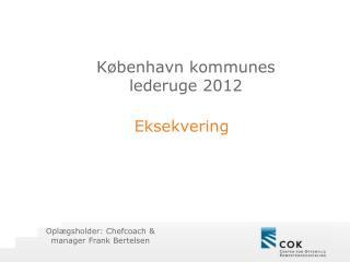 K�benhavn kommunes lederuge 2012