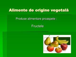 Alimente de  origine vegetală