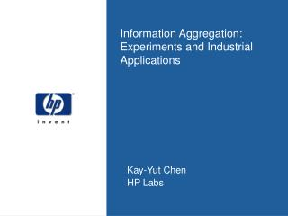 Information Aggregation: Experiments and Industrial Applications