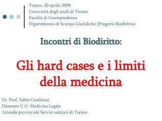 Trento, 20 aprile 2009 Università degli studi di Trento Facoltà di Giurisprudenza