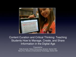 Content Curation and Critical Thinking: Teaching  Students How to Manage, Create, and Share Information in the Digital