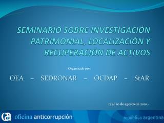 SEMINARIO SOBRE INVESTIGACIÓN PATRIMONIAL, LOCALIZACIÓN Y RECUPERACIÓN DE ACTIVOS