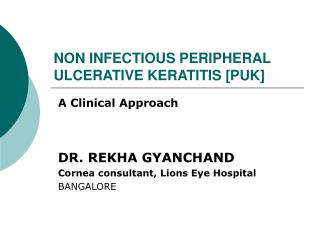 NON INFECTIOUS PERIPHERAL ULCERATIVE KERATITIS [PUK]