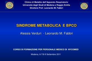 SINDROME METABOLICA  E BPCO  A lessia Verduri   - Leonardo M.  Fabbri