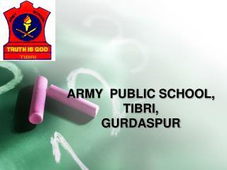 ARMY  PUBLIC SCHOOL, TIBRI, GURDASPUR
