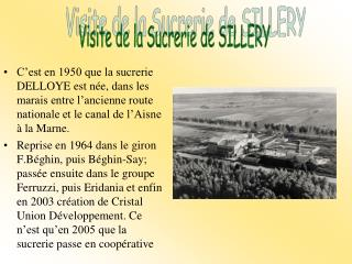 C'est en 1950 que la sucrerie DELLOYE est née, dans les marais entre l'ancienne route nationale et le canal de l'Aisne
