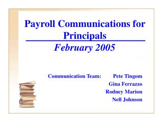 Payroll Communications for Principals February 2005