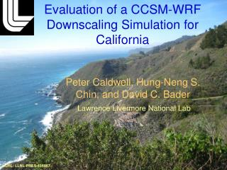 Evaluation of a CCSM-WRF Downscaling Simulation for California