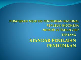PERATURAN MENTERI PENDIDIKAN NASIONAL REPUBLIK INDONESIA NOMOR 20 TAHUN 2007