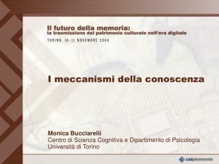 Monica Bucciarelli Centro di Scienza Cognitiva e Dipartimento di Psicologia Università di Torino