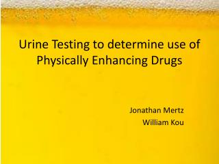 Urine Testing to determine use of Physically Enhancing Drugs