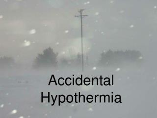 Accidental Hypothermia