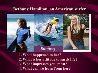 Bethany Hamilton, an American surfer