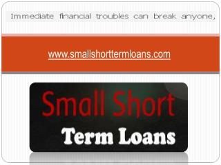 Small Short Term Loans is a Better Option to Get Instant Fu