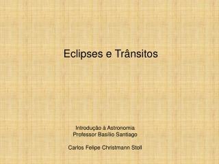 Eclipses e Tr�nsitos