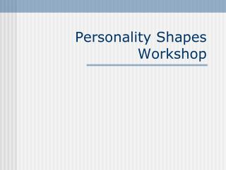 Personality Shapes Workshop
