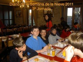 Diario de la Semana de la Nieve 2011 3ª Jornada