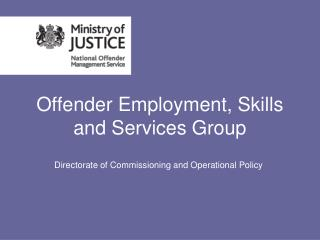 Offender Employment, Skills and Services Group