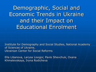 Demographic, Social and Economic Trends in Ukraine and their Impact on Educational Enrolment