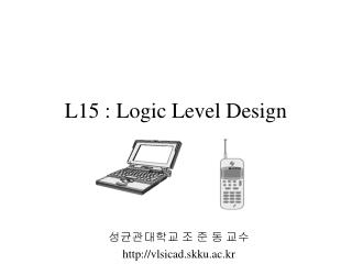 L15 : Logic Level Design