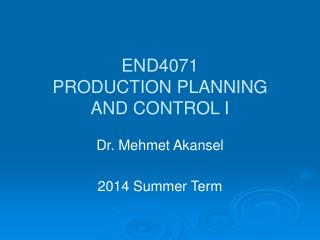END4071  PRODUCTION PLANNING  AND CONTROL I