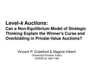 Level- k  Auctions: Can a Non-Equilibrium Model of Strategic Thinking Explain the Winner's Curse and Overbidding in Pri