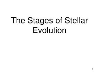 The Stages of Stellar Evolution