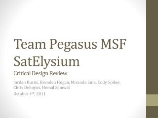 Team Pegasus MSF SatElysium Critical Design Review